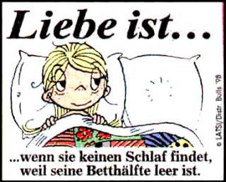 Liebe ist ... wenn sie nicht schlafen kann, weil er nicht neben ihr liegt